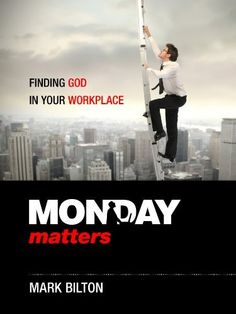 Monday Matters: Finding God in your workplace. by Mark Bilton, http://www.amazon.com/dp/B008TO6BKC/ref=cm_sw_r_pi_dp_H-1jqb044GYNZ