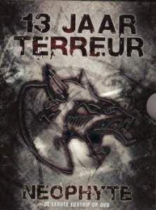 Neophyte - 13 Jaar Terreur DVD (2005) download: http://gabber.od.ua/music/6437