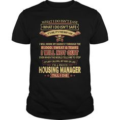 I Am A Proud Housing Manager Till I Die T Shirt, Hoodie Housing Manager