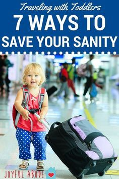 Traveling with toddlers - 7 ways to save your sanity | tips for traveling with kids | kids travel tips | traveling with kids tips | how to survive traveling with a toddler | toddler travel tips | keeping kids occupied while traveling | family travel tips