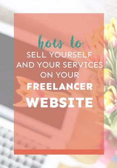 Want to know how to successfully sell yourself and your services on your freelancer website? These tips and tricks will help!