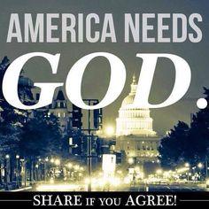 Share if you think America needs God!