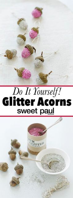 My glitter acorns give a little sparkle to nature!