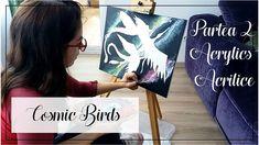 ACRYLICS ON CANVAS - How to paint a galaxy in acrylics and birds? Part 2... Acrylic Tutorials, Acrylics, Painting & Drawing, Birds, Canvas, Drawings, Paper, Tela, Bird