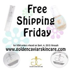 After a week of surprises here's one more: FREE SHIPPING today for US orders! Order now at www.goldencaviarskincare.com #GCSC #GCSCPromo #FreeShippingFriday