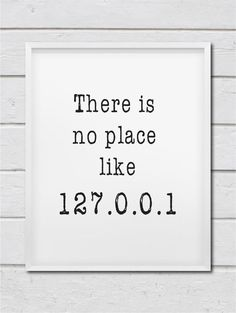 Printable There Is No Place Like 127.0.0.1 Art For Geeks, Digital Download,Office Gallery Wall, Quote Computer Coding Programmer Typography by TalkingPictures on Etsy