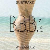 $$$ EXTREME ESCALATION #WHATDIRT $$$ blogged at whatdirt.blogspot.co.nz SUBTRAXZ x Wizzardez - B.B.B.'s by Wizzardez on SoundCloud
