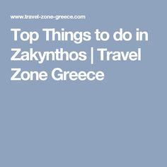 Top Things to do in Zakynthos | Travel Zone Greece