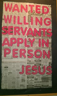 sunday school bulletin boards | Sunday School Bulletin Boards / Wanted Willing Servants Apply In ...