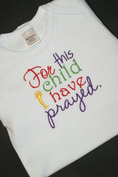 "Custom Embroidered Onsie ""For This Child I Have Prayed"" Size Medium 6-12 Mo Baby Shower Gift by FinerThanFrogHairTN on Etsy"