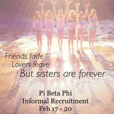 Pi Beta Phi- Friends fade, Lovers leave, But sisters are forever! #piphi #pibetaphi