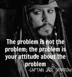 inspirational quotes & We choose the most beautiful charming life pattern: captain jack sparrow - quote - :) - the problem is.charming life pattern: captain jack sparrow - quote - :) - the problem is. most beautiful quotes ideas Amazing Quotes, Great Quotes, Quotes To Live By, Life Quotes, Quotes Inspirational, Inspire Quotes, Famous Motivational Quotes, Motivational Monday, Clever Quotes