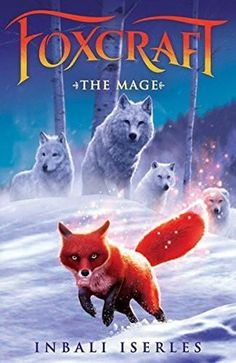 The mage foxcraft book 3 foxcraft pinterest books and isla has arrived at the frigid snowlands to find her lost brother pirie the tundra is a harsh place and the wolves who live within its icy kingdoms are fandeluxe Document