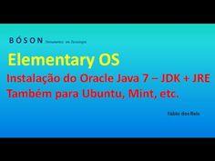 Instalação do #Oracle #Java 7 (JDK e JRE) no Elementary OS (funciona no #Ubuntu e Mint) - YouTube
