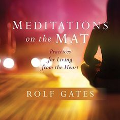 Meditations on the Mat: Practices for Living from the Heart Yoga Books, Meditation, Live, Heart, Hearts, Zen