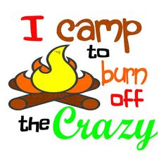 SVG - I camp to burn off the crazy - Digital Vector Download Great Camping SVG perfect for cards, Pallet Signs, Tshirts, Decals and so much more. Create beautiful projects with this funny svg design. This Design does not contain editable Text. All text sections are unioned as one piece for compatibility across software platforms.  For use with Cricut Explore and Silhouette cutting machines  Perfect for vinyl projects  When you post a product you creat with one of our designs Please hashtag…