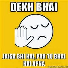 Jaisa bhi hai, par tu bhai hai apna.