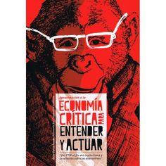 Aproximación+a+la+economía+crítica+para+entender+y+actuar:+del+TTIP+al+fin+del+capitalismo+y+la+reflexión+sobre+las+alternativas+/+Oscar+Garc...