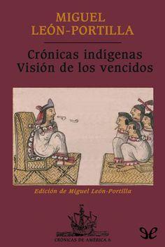 epublibre - Crónicas indígenas. Visión de los vencidos