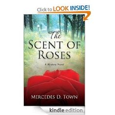 The Scent of Roses: A mystery novel   Mercedes Town  $3.99
