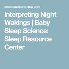 Interpreting Night Wakings | Baby Sleep Science: Sleep Resource Center