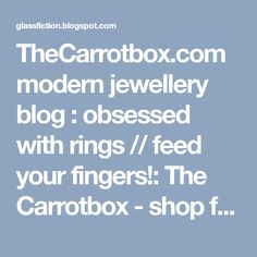 TheCarrotbox.com modern jewellery blog : obsessed with rings // feed your fingers!: The Carrotbox - shop for recycled resin rings