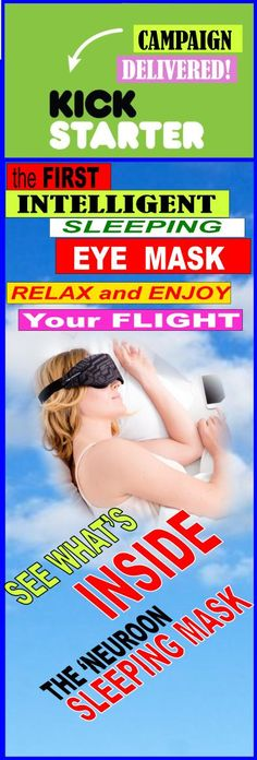 JET LAG BLOCKER >>One of the MOST Interesting and LONG-AWAITED PROJECTS!>THE FIRST #SMART #SLEEP #EYE MASK>>#RELAX and enjoy your #FLIGHT! ADJUST your BODY #CLOCK to the #TIMEZONE of your destination ALIGN YOUR SLEEP WITH YOUR SCHEDULE WITH #BIORHYTHM ADJUSTER>>CHECK #HOW NEUROON SLEEPIND MASK #WORKS
