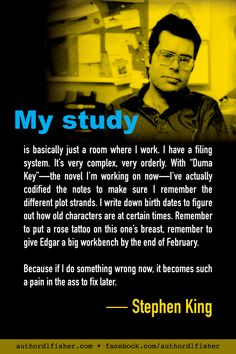 Writing novels can be a messy business if you don't stay on top of the details. #StephenKing #WritingInspiration #how_to_write #organization #author_quote