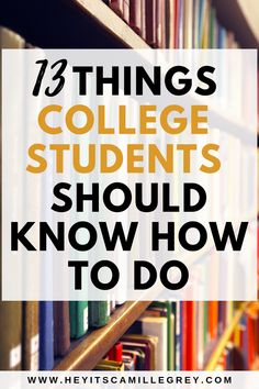 13 Things College Students Should Know How to Do | Hey Its Camille Grey #college #dorms #student #dormlife #freshman
