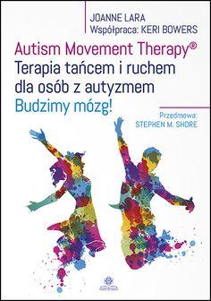 AUTISM MOVEMENT THERAPY® – Terapia tańcem i ruchem dla osób z autyzmem Add Adhd, Asd, Autism, Education, Blog, Victoria, Fitness, Therapy, Speech Language Therapy