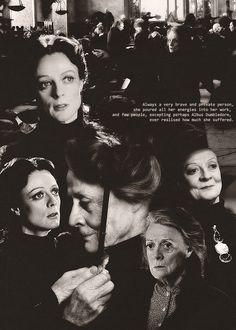 McGonagall: Always a very brave and private person, she poured all her energies into her work, and few people, excepting perhaps Albus Dumbledore, ever realised how much she suffered.