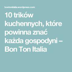 10 trików kuchennych, które powinna znać każda gospodyni – Bon Ton Italia