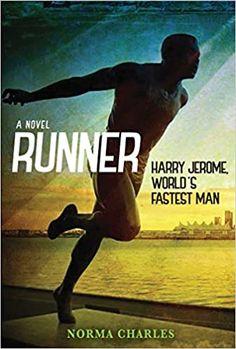 Amazon.com: Runner: Harry Jerome, World's Fastest Man (9780889955530): Charles, Norma: Books