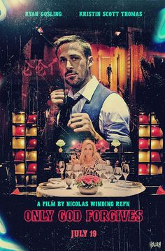 """Fan posters by artist John """"Houzer"""" Smith for Nicolas Winding Refn's follow-up to Drive (but NOT a sequel) Only God Forgives."""