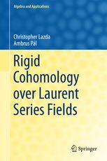 Rigid cohomology over Laurent series fields / Christopher Lazda, Ambrus Pál. 2016. Máis información: http://www.springer.com/it/book/9783319309507