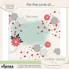 Welcome to this stop on the DigiScrap Parade For the Love Of.... blog hop! You should have come from Karla Dudley. If you get lost, you can get back on track here. Amber has a gorgeous template wit...