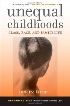 Looking for the perfect Unequal Childhoods: Class, Race, And Family Life? Please click and view this most popular Unequal Childhoods: Class, Race, And Family Life. Sociology Books, Facts About Guys, Social Class, Bad Kids, American Children, Parenting Books, A Decade, Child Development, Family Life