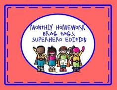 "These Homework Brag Tags are a must in any classroom! The Superhero on each monthly Brag Tag is different and fun. All 12 months are include and they all say the same thing, ""August Homework Club"" or ""May Homework Club. Each month has a different color background and a different superhero."