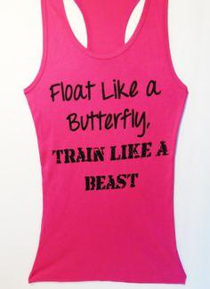 Float Like a Butterfly, TRAIN LIKE A BEAST Workout Tank