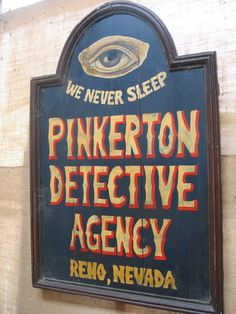Pinkerton Detective Agency - their motto was dead on...
