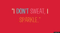 5 fitness quotes that are the absolute worst - but I do sparkle