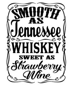 You will receive the pictured SVG file. This can be done with the Cricut Explore & Silho . - You will receive the pictured SVG file. This can be used with the Cricut Explore & Silhouette Cameo - Silhouette Cameo Projects, Silhouette Design, Silhouette School, Silhouette Files, Silhouette Vinyl, Silhouette Machine, Smooth As Tennessee Whiskey, Southern Sayings, Vinyl Shirts