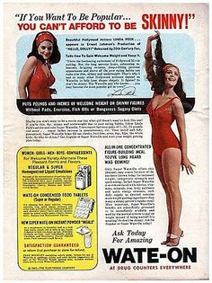 "Vintage Weight Gain ad ""If you want to be popular, you can't afford to be SKINNY!"""