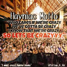 Well I think these lyrics describe who and what a hayniac is perfectly!!