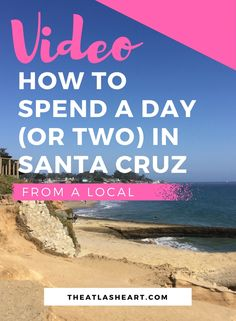 Video: How to Spend a Day (or Two) in Santa Cruz, California | From a Local