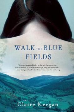 NPR coverage of Walk the Blue Fields by Claire Keegan. News, author interviews, critics' picks and more. Books Art, Smell Of Rain, Irish Eyes Are Smiling, Luck Of The Irish, Shades Of Green, Short Stories, Book Worms, Fields, Books To Read