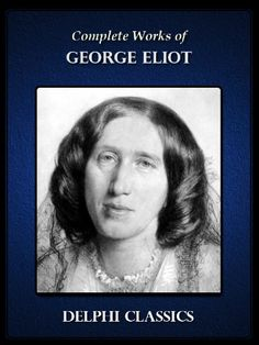 Complete Works of George Eliot (Illustrated)