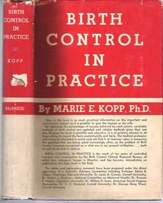 "Birth Control in Practice : Analysis of Ten Thousand Case Histories of the Birth Control Clinical Research Bureau - Marie E Kopp - 1934 - ""... the result of ten years of controlled research and investigation by the Birth Control Clinical Research Bureau, of which Mrs Margaret Sanger is Director, and has become, immediately on publication, the basic book in the field."" First printing in dust jacket of this important, influential study which helped advance the birth control movement."
