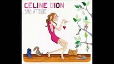 Seline Dion - Sans Attendre (Full Album)