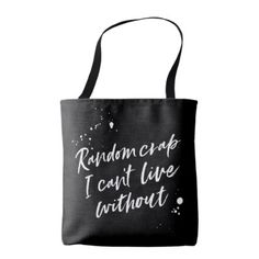 Random crap I can't live without everyday tote bag - diy cyo personalize design idea new special